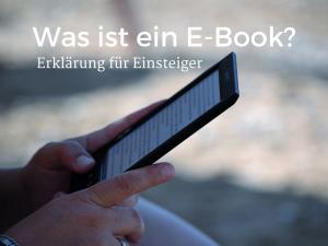 Was ist ein E-Book? Erklärung für Einsteiger